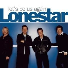 Lonestar (Лонестар): Let's Be Us Again