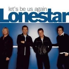 Lonestar: Let's Be Us Again