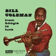 Bill Coleman (Билл Коулмэн): From Boogie To Funk