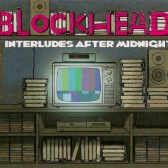 Blockhead: Interludes After Midnight