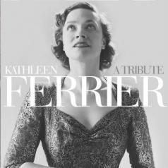 Kathleen Ferrier (Кэтлин Ферриер): A Tribute
