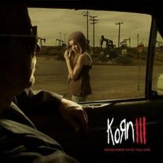 Korn (Корн): Korn Iii: Remember Who You Are