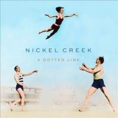 Nickel Creek (Никел Грик): A Dotted Line