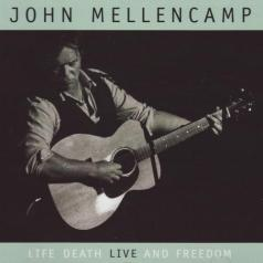 John Mellencamp (Джон Мелленкамп): Life, Death, Live And Freedom