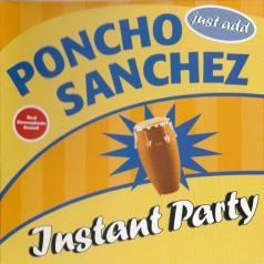 Poncho Sanchez (Пончо Санчез): Instant Party