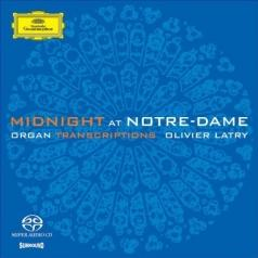 Olivier Latry (ОливьеЛатри): Midnight At Notre-Dame Organ Transcriptions