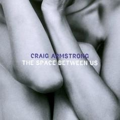 Craig Armstrong (Крэйг Армстронг): The Space Between Us