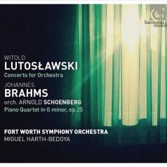 Lutoslawski / Concerto For Orchestra/Brahms : Quartet Op.25 Orch. Schoenberg/ Orchestre Symphonique De Forth Worth, M. Harth-Bedoya