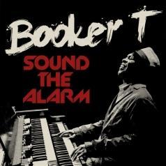 Booker T. Jones (Букер Ти Джонс): Sound The Alarm
