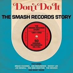 Don'T Do It: Smash Records Story 1961 - 1962