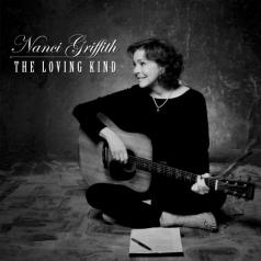 Nanci Griffith (Нэнси Гриффит): The Loving Kind