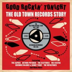 Good Rockin' Tonight. The Old Town Records Story 1952-1962