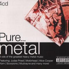 Pure… Metal