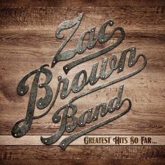 Zac Brown Band (Группа Зака Брауна): Greatest Hits So Far…