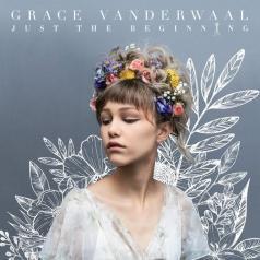 Grace Vanderwaal (Грейс Вандервол): Just The Beginning