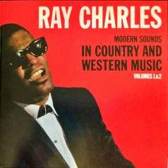 Ray Charles (Рэй Чарльз): Modern Sounds In Country And Western Music, Vols 1 & 2