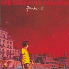 Fischer-Z (Фишер Зет): Red Skies Over Paradise