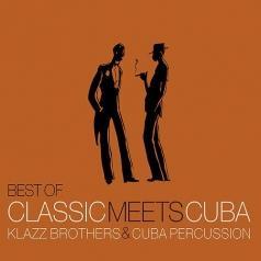 Klazz Brothers (Клазз Бротерз): Best Of Classic Meets Cuba