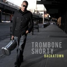 Trombone Shorty (Тромбоне Шорти): Backtown