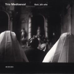Trio Mediaeval (Трио Медиаевал): Soir, Dit-Elle