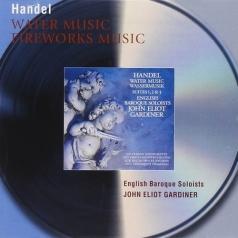 John Eliot Gardiner (Джон Элиот Гардинер): Handel: Water Music Suites; Music for the Royal Fi