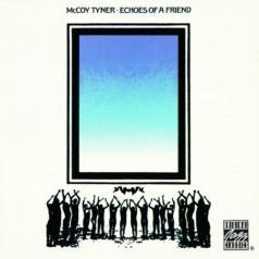 McCoy Tyner (Маккой Тайнер): Echoes Of A Friend