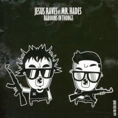Jesus Raves Vs Mr. Hades: Baboons In Thongs