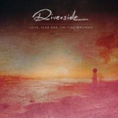 Riverside (Риверсайд): Love, Fear And The Time Machine
