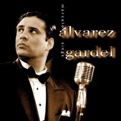 Marcelo Alvarez (Марсело Альварес): Marcelo Alvarez Sings Gardel