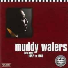 Muddy Waters (Мадди Уотерс): His Best 1947 To 1955