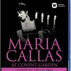 Maria Callas (Мария Каллас): Maria Callas At Covent Garden, London 1962 & 1964