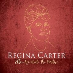 Regina Carter (Регина Картер): Ella: Accentuate the Positive