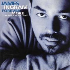 James Ingram (Джеймс Ингрэм): Forever More (Love Songs, Hits & Duets)