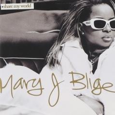 Mary J. Blige (Мэри Джей Блайдж): Share My World