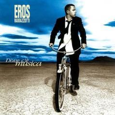 Eros Ramazzotti (Эрос Рамазотти): Dove C'E Musica
