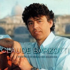 Claude Barzotti: Ses Plus Grands Succes