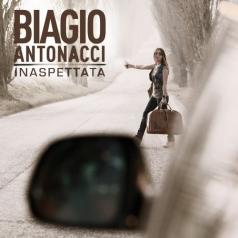 Biagio Antonacci (Бьяджо Антоначчи): Inaspettata