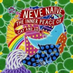 Neve Naive (Неве Наиве): The Inner Peace Of Cat And Bird