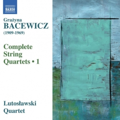 Grazyna Bacewicz: String Quartets 1: Nos. 1, 3, 6 And 7