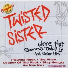 Twisted Sister (Твистед Систер): We'Re Not Gonna Take It & Other Hits