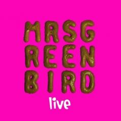 Mrs. Greenbird: Mrs. Greenbird - Live