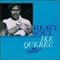 Ike Quebec (АйкКвебек): Heavy Soul
