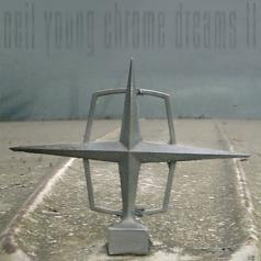Neil Young (Нил Янг): Chrome Dreams Ii
