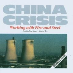 China Crisis (Чина Кризис): Working With Fire And Steel