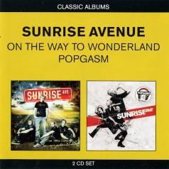Sunrise Avenue (Санрайз Авеню): On The Way To Wonderland/ Popgasm