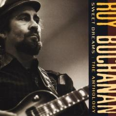 Roy Buchanan (Рой Бьюкенен): Sweet Dreams: The Anthology