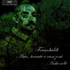 Girolamo Frescobaldi (Джироламо Фрескобальди): Arie, Toccate E Canzoni