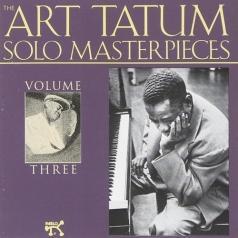 Art Tatum (Арт Татум): The Solo Masterpieces, Vol.3