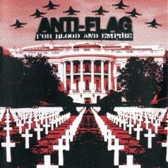 Anti-Flag (Анти-Флаг): For Blood And Empire