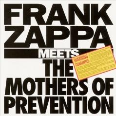 Frank Zappa (Фрэнк Заппа): Frank Zappa Meets The Mothers Of Prevention